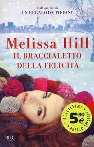 Libro Il braccialetto della felicità Melissa Hill