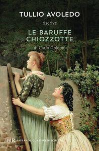 Libro Le baruffe chiozzotte Tullio Avoledo , Carlo Goldoni