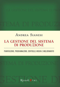 Libro La gestione del sistema di produzione Andrea Sianesi