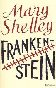 Foto Cover di Frankenstein. Ediz. integrale, Libro di Mary Shelley, edito da BUR Biblioteca Univ. Rizzoli