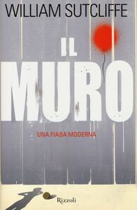 Libro Il muro William Sutcliffe