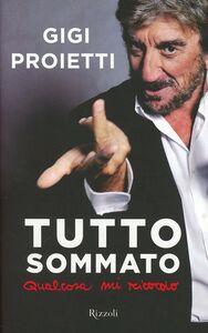 Libro Tutto sommato qualcosa mi ricordo Gigi Proietti