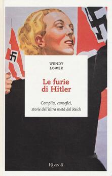 Capturtokyoedition.it Le furie di Hitler. Complici, carnefici, storie dell'altra metà del Reich Image