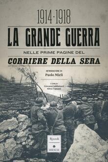 Grandtoureventi.it La grande guerra nelle prime pagine del Corriere della Sera (1914-1918). Ediz. illustrata Image