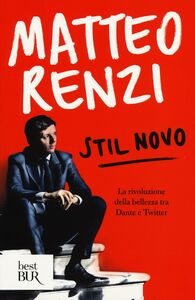 Libro Stil novo. La rivoluzione della bellezza tra Dante e Twitter Matteo Renzi