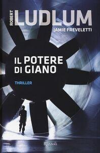 Libro Il potere di Giano Robert Ludlum , Jamie Freveletti