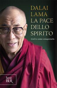 Libro La pace dello spirito. Cos'è e come conquistarla Gyatso Tenzin (Dalai Lama)