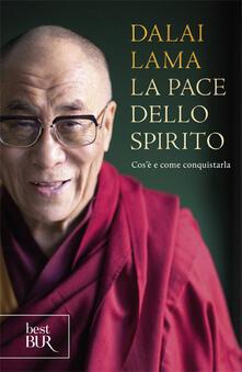 La pace dello spirito. Cosè e come conquistarla.pdf