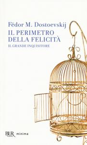 Libro Il perimetro della felicità «Il grande inquisitore» Fëdor Dostoevskij