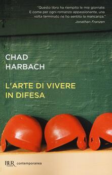 L' arte di vivere in difesa - Chad Harbach - copertina