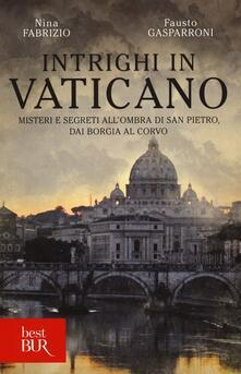 Voluntariadobaleares2014.es Intrighi in Vaticano. Misteri e segreti all'ombra di San Pietro, dai Borgia al Corvo Image