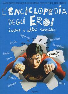 Foto Cover di L' enciclopedia degli eroi. Icone e altri semidei, Libro di  edito da Rizzoli