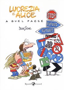 Libro Lucrezia e Alice a Quel Paese Silvia Ziche