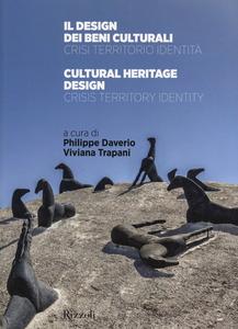 Libro Il design dei beni culturali. Crisi, territorio, identità-Cultural heritage design. Crisis, territory, identity