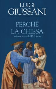 Libro Perché la Chiesa. Volume terzo del PerCorso Luigi Giussani