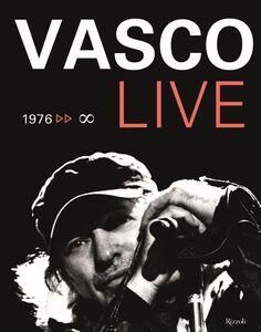 Foto Cover di Vasco Live. 1976-infinito, Libro di  edito da Rizzoli