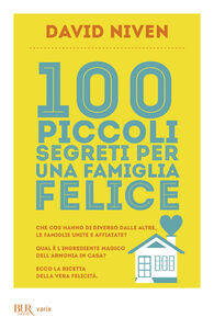 Foto Cover di 100 piccoli segreti per una famiglia felice, Libro di David Niven, edito da BUR Biblioteca Univ. Rizzoli