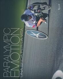 Librisulladiversita.it Paralympic emotion. Una sfida per la vita. Ediz. italiana e inglese Image