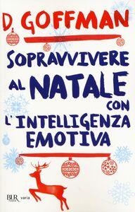 Libro Sopravvivere al Natale con l'intelligenza emotiva D. Goffman