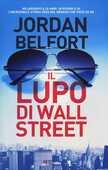 Libro Il lupo di Wall Street Jordan Belfort