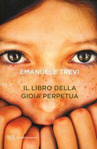 Foto Cover di Il libro della gioia perpetua, Libro di Emanuele Trevi, edito da BUR Biblioteca Univ. Rizzoli