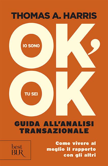 Io sono ok, tu sei ok - Thomas A. Harris - copertina