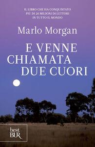 Libro E venne chiamata Due Cuori Marlo Morgan