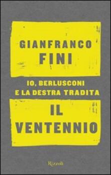 Winniearcher.com Il ventennio. Io, Berlusconi e la destra tradita Image