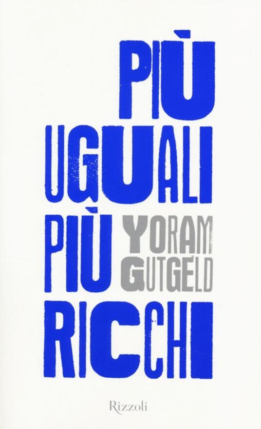 Più uguali più ricchi - Yoram Gutgeld - copertina