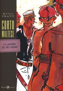Libro Corto Maltese. La laguna dei bei sogni Hugo Pratt