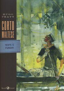 Foto Cover di Corto Maltese. Teste e funghi, Libro di Hugo Pratt, edito da Rizzoli Lizard