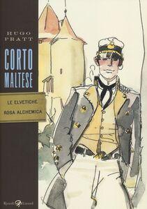 Libro Corto Maltese. Le elvetiche. Rosa alchemica Hugo Pratt