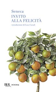 Libro Invito alla felicità L. Anneo Seneca