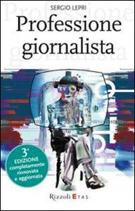 Foto Cover di Professione giornalista, Libro di Sergio Lepri, edito da Rizzoli Etas