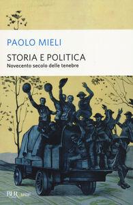 Libro Storia e politica. Novecento secolo delle tenebre Paolo Mieli