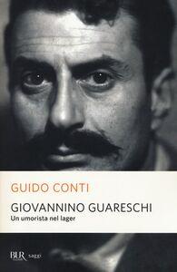 Libro Giovannino Guareschi. Un umorista nel lager Guido Conti
