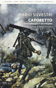 Libro Caporetto. Una battaglia e un enigma Mario Silvestri