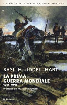 La prima guerra mondiale. 1914-1918 - Basil H. Liddell Hart - copertina