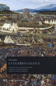 Libro La guerra gallica. Testo latino a fronte G. Giulio Cesare