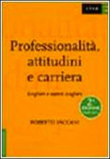 Professionalità, attitudini e carriera. Scegliere e sapersi scegliere - Roberto Vaccani - copertina