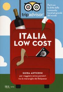 Foto Cover di Italia low cost. Guida anticrisi per viaggiare tra le meraviglie del Belpaese, Libro di  edito da BUR Biblioteca Univ. Rizzoli
