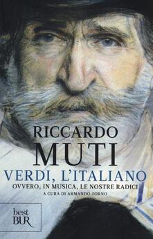 Verdi, l'italiano. Ovvero, in musica, le nostre radici - Riccardo Muti - copertina