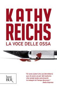 Foto Cover di La voce delle ossa, Libro di Kathy Reichs, edito da BUR Biblioteca Univ. Rizzoli