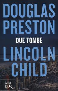 Libro Due tombe Douglas Preston , Lincoln Child