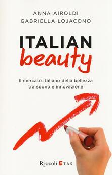 Festivalpatudocanario.es Italian Beauty. Il mercato italiano della bellezza tra sogno e innovazione Image