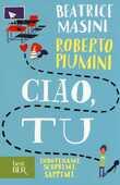 Libro Ciao, tu. Indovinami, scoprimi, sappimi Beatrice Masini Roberto Piumini
