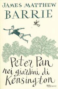 Libro Peter Pan nei giardini di Kensington. Ediz. integrale James M. Barrie