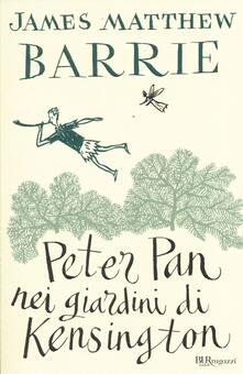 Peter Pan nei giardini di Kensington. Ediz. integrale - James Matthew Barrie - copertina