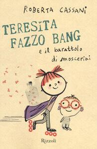 Libro Teresita Fazzo Bang e il barattolo di moscerini Roberta Cassani