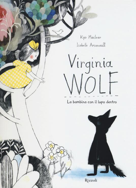 Virginia Wolf. La bambina con il lupo dentro - Kyo MacLear,Isabelle Arsenault - copertina